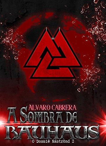 a-sombra-de-bauhaus-o-dossi-nstrnd-livro-1-portuguese-edition