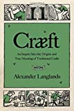 #7: Cræft: An Inquiry Into the Origins and True Meaning of Traditional Crafts
