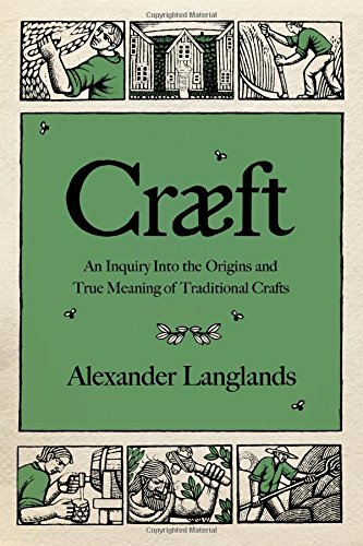 Cræft: An Inquiry Into the Origins and True Meaning of Traditional Crafts cover