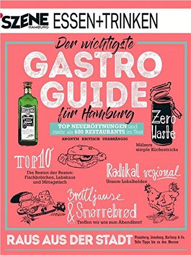 SZENE HAMBURG ESSEN + TRINKEN 31/2018: Der wichtigste Gastro Guide für Hamburg