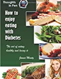 How to Enjoy Eating with Diabetes, James Monty, 1493780581