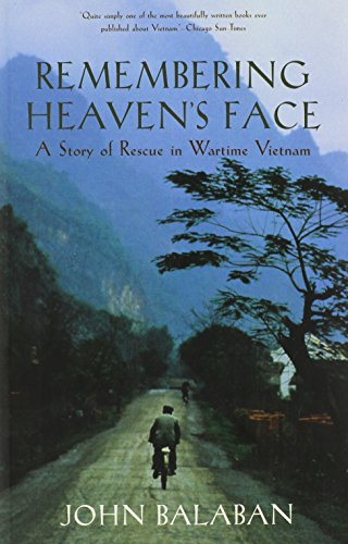 Remembering Heaven's Face: A Story of Rescue in Wartime Vietnam
