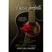 A rosa perfeita