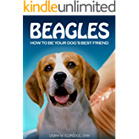 Beagles: How to Be Your Dog's Best Friend: From welcoming a new Beagle into your home to training, grooming and health care tips. (101 Publishing: Pets Series) (English Edition)