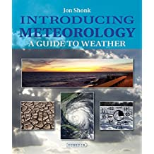 Introducing Meteorology: A Guide to Weather (Introducing Earth and Environmental Sciences)
