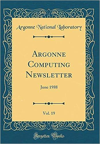 Argonne Computing Newsletter, Vol. 19: June 1988 Classic Reprint: Amazon.es: Argonne National Laboratory: Libros en idiomas extranjeros