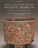 img - for Visual Culture of the Ancient Americas: Contemporary Perspectives book / textbook / text book