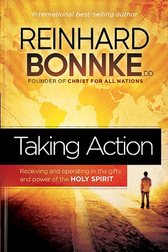Taking Action: Receiving and Operating in the Gifts and Power of the Holy Spirit (Operating In The Gifts Of The Spirit)