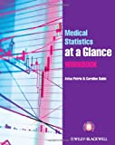 Medical Statistics at a Glance Workbook, Aviva Petrie and Caroline Sabin, 0470658487