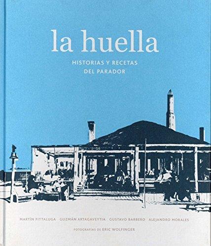 La Huella: Historias y recetas del Parador Spanish Edition by Mart??n Pittaluga 2016-05-30: Amazon.es: Mart??n Pittaluga;Guzm??n Artagaveytia;Gustavo ...