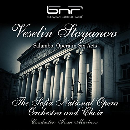 The Sofia National Opera Orchestra And Choir-Veselin Stoyanov Salambo  Opera In Six Acts-WEB-2016-EL8 Download
