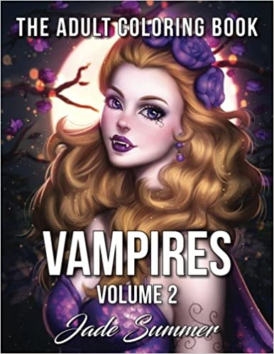 Amazon Vampires An Adult Coloring Book With Fun Beautiful And Relaxing Pages Vampire Gifts For Relaxation 9781979206907 Jade Summer