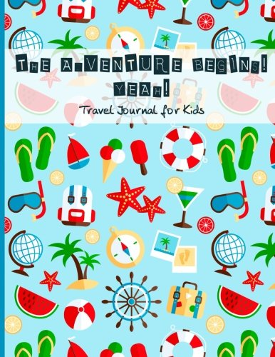 The Adventure Begins! Yeah! (Travel journal for kids'): Vacation diary WITH LOTS OF GAMES INSIDE (word search, maze, connect the dots and color) for ... Break Journal, travel games for kids in car (Journaling Travel)