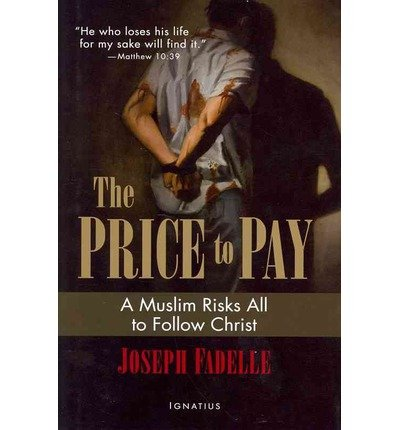 Download The Price to Pay: A Muslim Risks All to Follow Christ (Hardback) - Common pdf epub