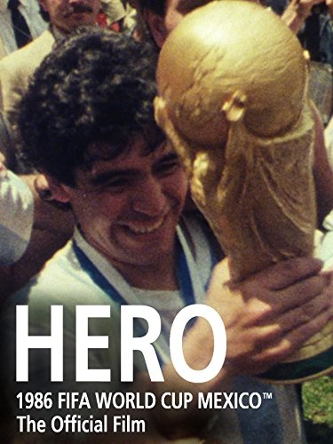 Hero: The Official film of 1986 FIFA World Cup MexicoTM
