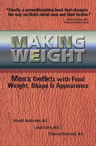 Making Weight: Healing Men's Conflicts with Food, Weight, and - Shape Man
