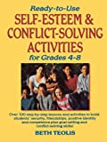 Self-Esteem and Conflict Solving Activities for Grades 4-8, Beth Teolis, 0130452564
