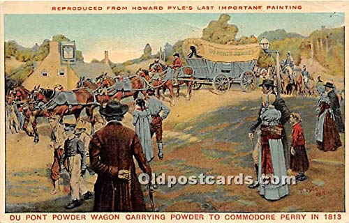 Old Vintage Hunting Postcard Post Card Du Pont Powder Wagon, powder to commodore Perry Reprouced from Howard Pyle's Last Important Painting Writing on back