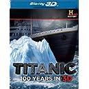 Titanic: 100 Years In 3D [Blu-ray]