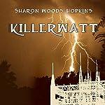Killerwatt | Sharon Woods Hopkins