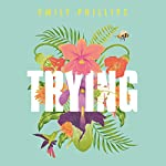 Trying | Emily Phillips