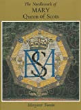 Needlework of Mary Queen of Scots, Margaret Swain, 0903585227