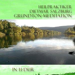 Grund-Ton Meditation in H-DUR Hörbuch