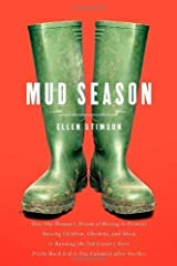Mud Season: How One Woman's Dream of Moving to Vermont, Raising Children, Chickens and Sheep, and Running the Old Country Store Pretty Much Led to One Calamity After Another by Stimson, Ellen Published by Countryman Press 1st (first) edition (2013) Hardcover Hardcover