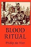 Blood Ritual, Philip de Vier, 0937944157