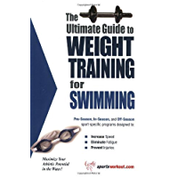 The Ultimate Guide to Weight Training for Swimming (The Ultimate Guide to Weight Training for Sports, 25) (The Ultimate Guide to Weight Training for Sports, ... ... Guide to Weight Training for Sports, 25)