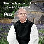 Thomas Merton on Prayer   Thomas Merton