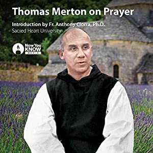 Thomas Merton on Prayer Lecture