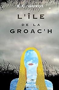L'Île de la Groac'h par E.C. Guyot