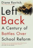 Left Back: A Century of Battles over School Reform by Diane Ravitch (2001-08-07)