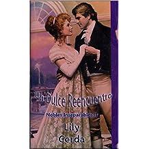 Un Dulce Reencuentro: Nobles Inseparables II (Spanish Edition)