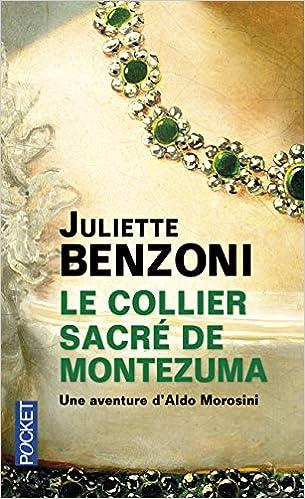 Amazon Fr Le Collier Sacre De Montezuma Juliette Benzoni