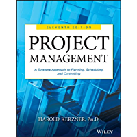 Project Management: A Systems Approach to Planning, Scheduling, and Controlling (English Edition)