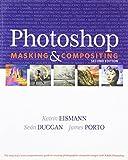 Photoshop Masking and Compositing, Katrin Eismann and Sean Duggan, 0321701003