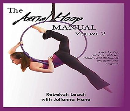 Amazon Com The Aerial Hoop Manual Volume 2