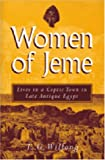 Women of Jeme : Lives in a Coptic Town in Late Antique Egypt, Wilfong, Terry, 0472066129