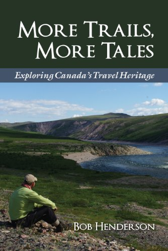 More Trails, More Tales: Exploring Canada's Travel Heritage