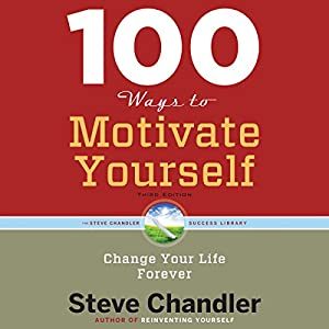 100 Ways to Motivate Yourself, Third Edition Audiobook