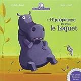 L'hippopotame qui avait le hoquet - Mamie poule raconte