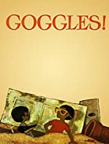 GOGGLES!  DIRECTED