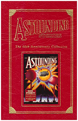 Astounding Stories: The 60th Anniversary Collection: Volume 1