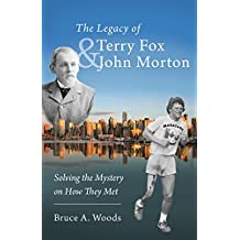 The Legacy of Terry Fox and John Morton: Solving the Mystery on How They Met