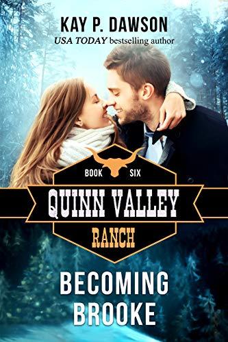 Becoming Brooke (Quinn Valley Ranch Book 6) ()