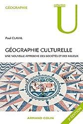 Géographie culturelle: Une nouvelle approche des sociétés et des milieux