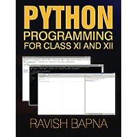 Python Programming for ClassXI & XII