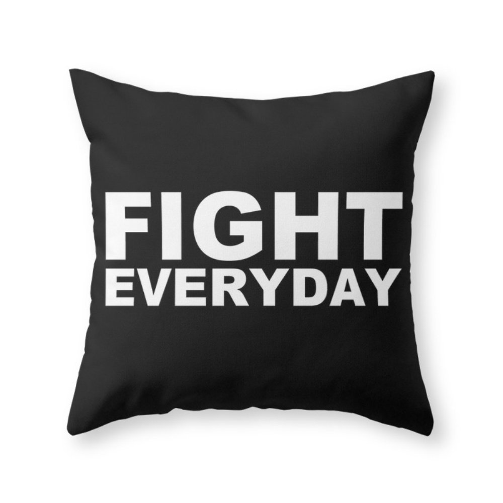 Society6 Fight Everyday Throw Pillow Indoor Cover (20'' x 20'') with pillow insert